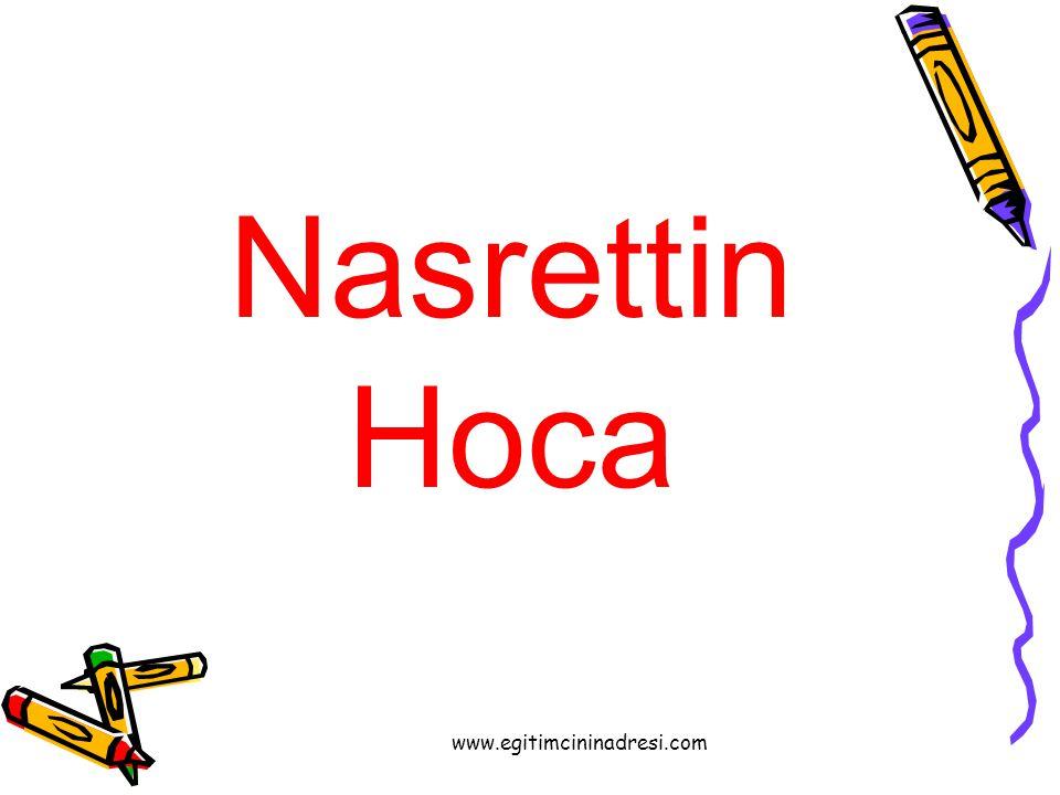 Nasrettin Hoca www.egitimcininadresi.com