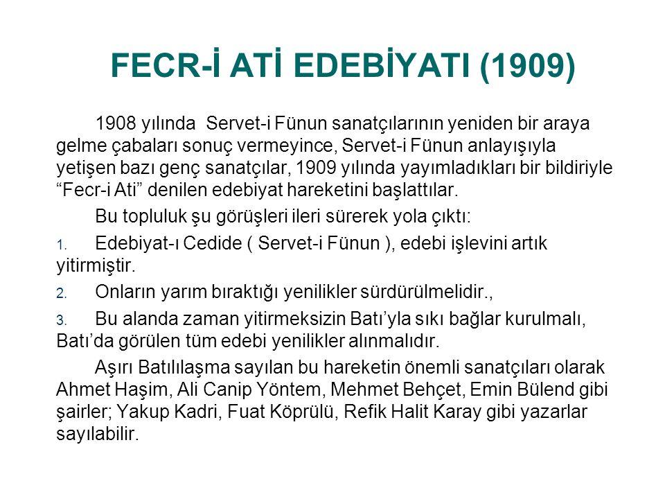 Topluluk, Edebiyat-ı Cedide' nin devamı olmaktan öteye gidememiş ve 1912 yılında dağılmıştır.