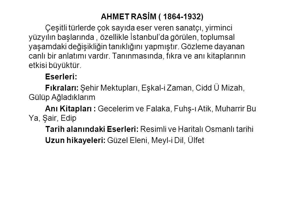 AHMET RASİM ( 1864-1932) Çeşitli türlerde çok sayıda eser veren sanatçı, yirminci yüzyılın başlarında, özellikle İstanbul'da görülen, toplumsal yaşamd