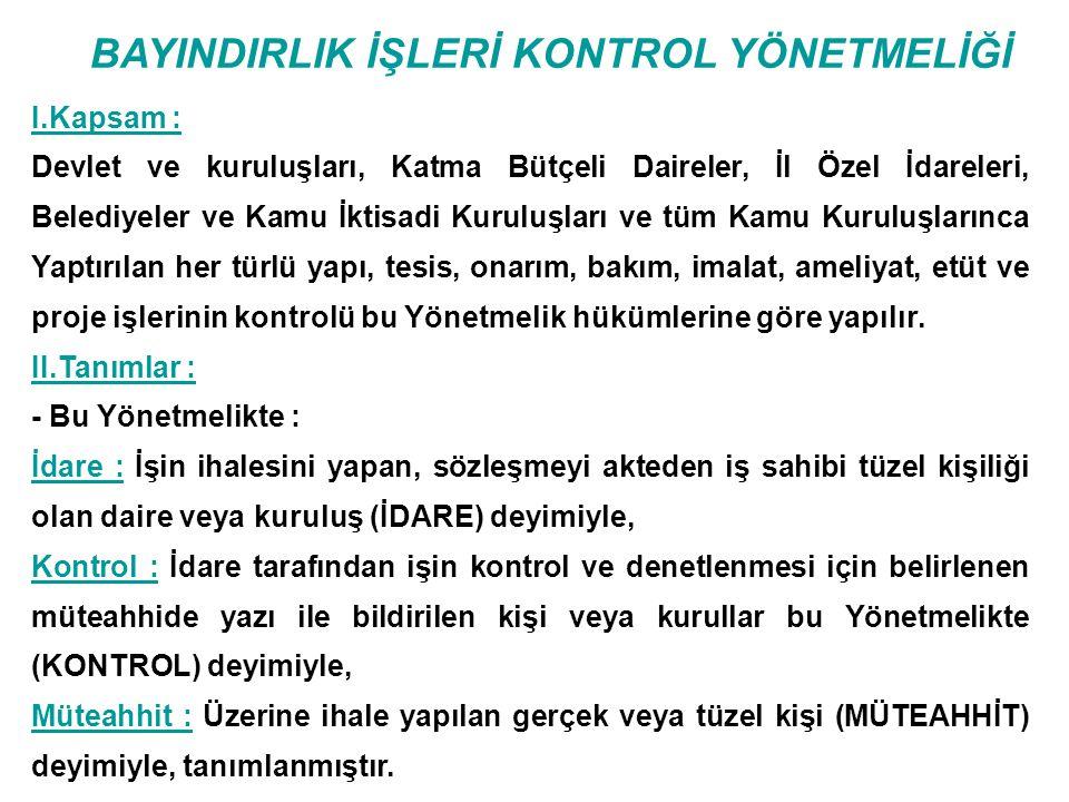MADDE 10 - KONTROL MÜHENDİSİ GÖREV, YETKİ VE SORUMLULUĞU 10.14.