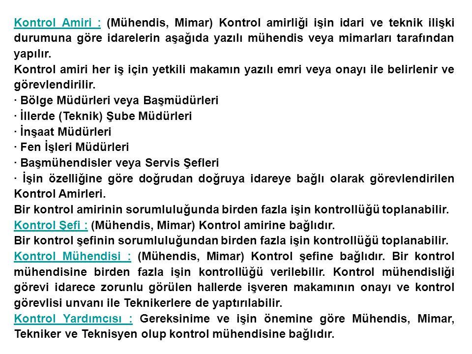 MADDE 10 - KONTROL MÜHENDİSİ GÖREV, YETKİ VE SORUMLULUĞU 10.18.2.