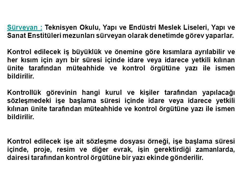 MADDE 10 - KONTROL MÜHENDİSİ GÖREV, YETKİ VE SORUMLULUĞU 10.18.3.
