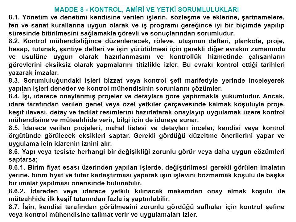 MADDE 8 - KONTROL, AMİRİ VE YETKİ SORUMLULUKLARI 8.8.