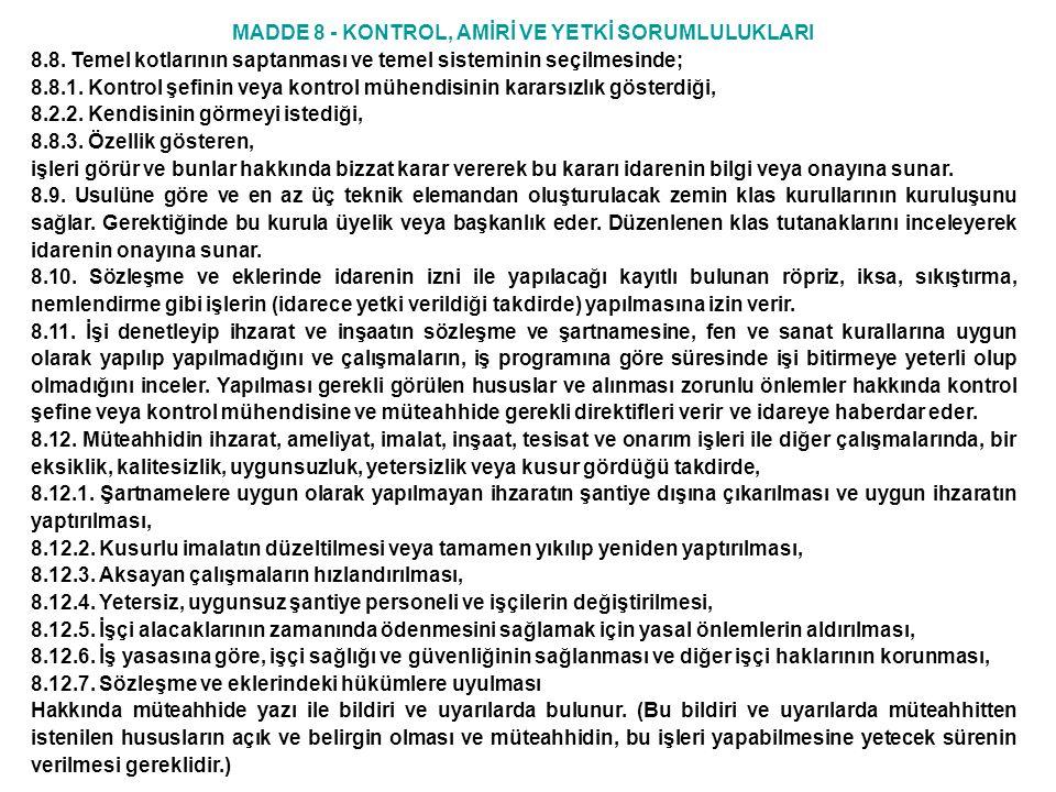 MADDE 10 - KONTROL MÜHENDİSİ GÖREV, YETKİ VE SORUMLULUĞU 10.19.2.3.