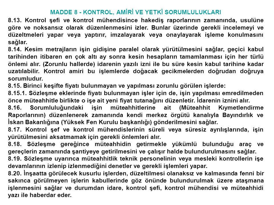 MADDE 10 - KONTROL MÜHENDİSİ GÖREV, YETKİ VE SORUMLULUĞU 10.20.6.