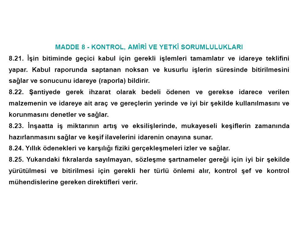 MADDE 9 - KONTROL ŞEFİ, GÖREV YETKİ VE SORUMLULUĞU 9.1.