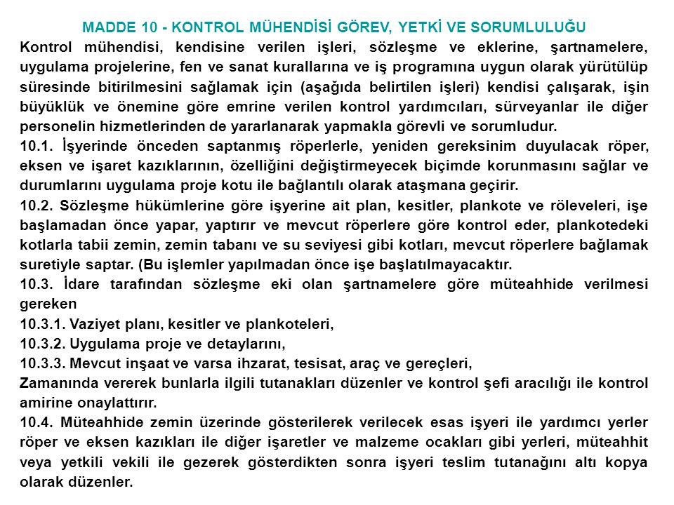 MADDE 10 - KONTROL MÜHENDİSİ GÖREV, YETKİ VE SORUMLULUĞU 10.5.