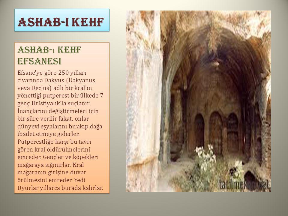 ASHAB-I KEHF Ashab- ı Kehf Efsanesi Efsane'ye göre 250 yılları civarında Dakyus (Dakyanus veya Decius) adlı bir kral'ın yönettiği putperest bir ülkede