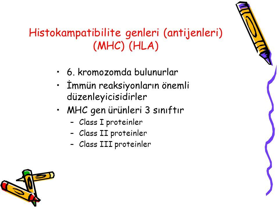 Histokampatibilite genleri (antijenleri) (MHC) (HLA) 6. kromozomda bulunurlar İmmün reaksiyonların önemli düzenleyicisidirler MHC gen ürünleri 3 sınıf