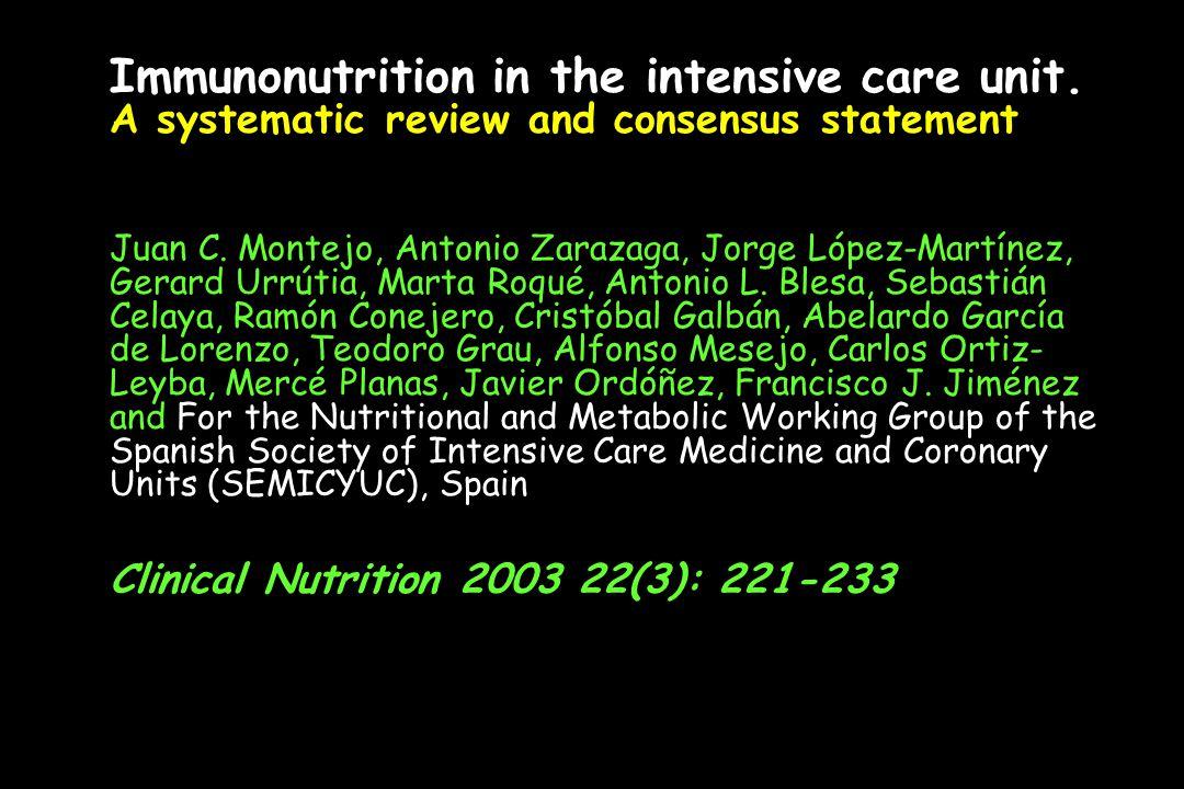 Immunonutrition in the intensive care unit. A systematic review and consensus statement Juan C. Montejo, Antonio Zarazaga, Jorge López-Martínez, Gerar