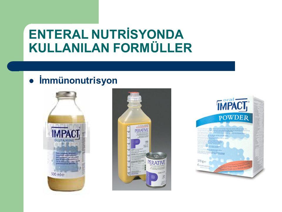 ENTERAL NUTRİSYONDA KULLANILAN FORMÜLLER İmmünonutrisyon
