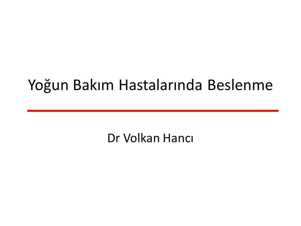 Yoğun Bakım Hastalarında Beslenme Dr Volkan Hancı