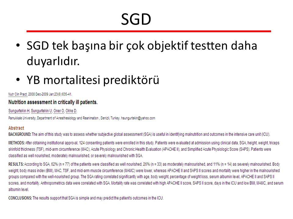 SGD SGD tek başına bir çok objektif testten daha duyarlıdır. YB mortalitesi prediktörü