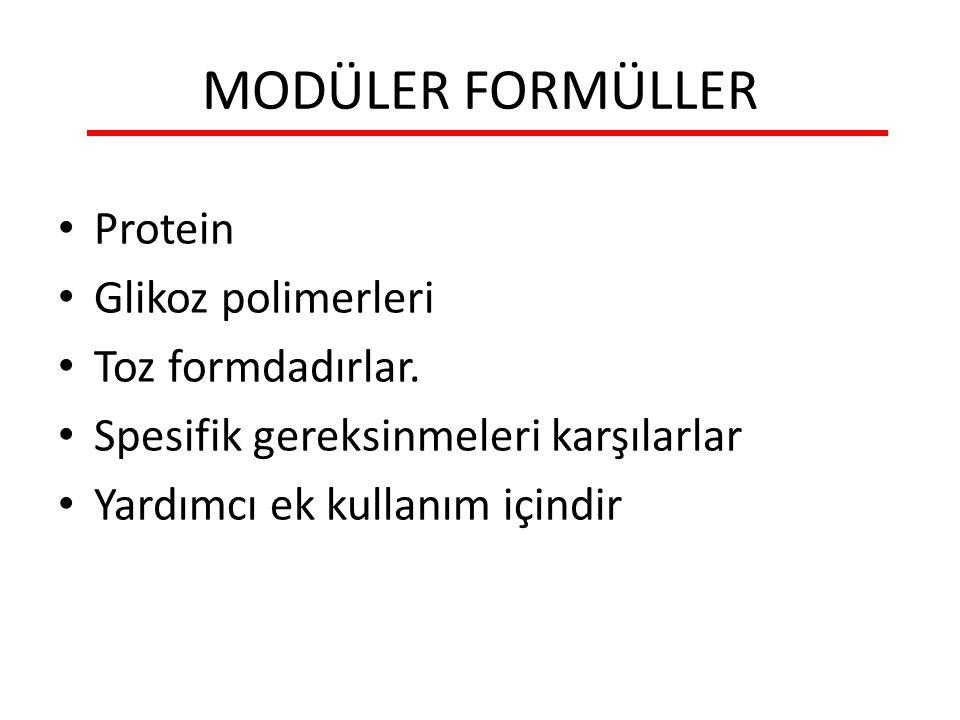 MODÜLER FORMÜLLER Protein Glikoz polimerleri Toz formdadırlar.
