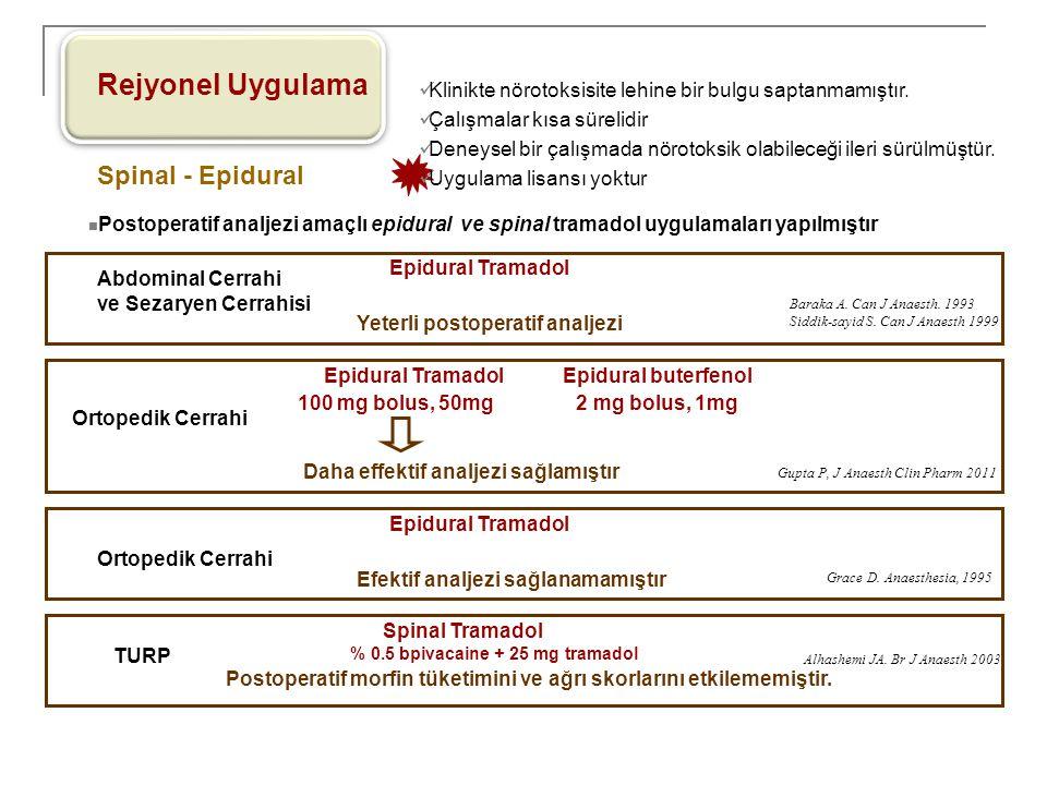 Rejyonel Uygulama Spinal - Epidural Klinikte nörotoksisite lehine bir bulgu saptanmamıştır. Çalışmalar kısa sürelidir Deneysel bir çalışmada nörotoksi