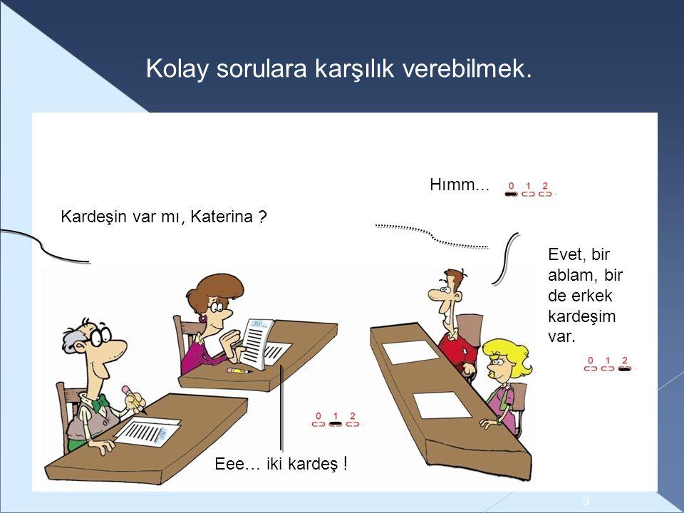 Çünkü bu dili çok ilginç buluyorum.Neden Türkçe öğreniyorsun .