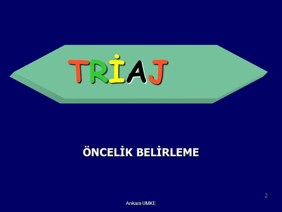 2 Ankara UMKE TRİAJTRİAJTRİAJTRİAJ ÖNCELİK BELİRLEME