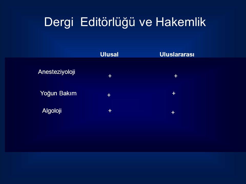 Dergi Editörlüğü ve Hakemlik Ulusal Uluslararası Anesteziyoloji Yoğun Bakım Algoloji + + + + + +
