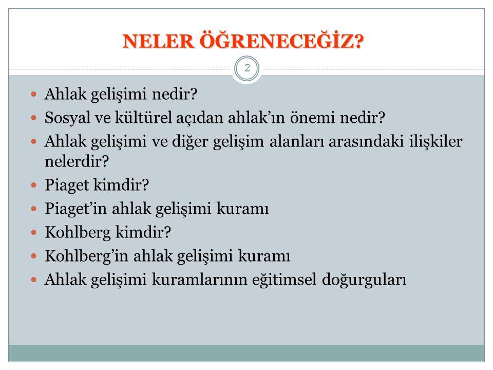 KOHLBERG'İN AHLAKİ GELİŞİM DÖNEMLERİ I.