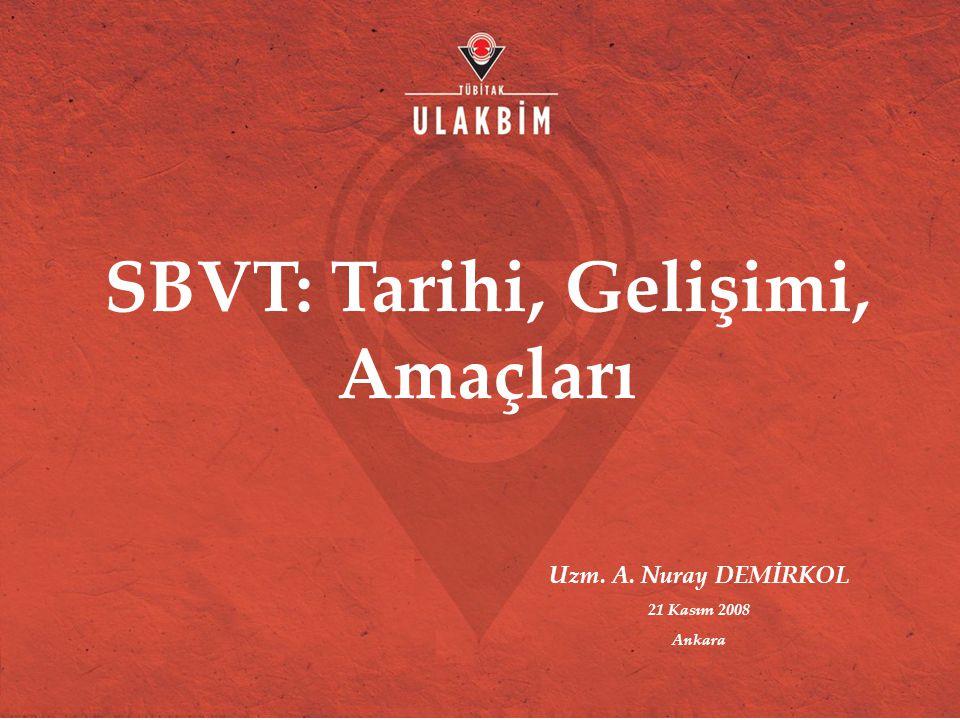SBVT: Tarihi, Gelişimi, Amaçları Uzm. A. Nuray DEMİRKOL 21 Kasım 2008 Ankara