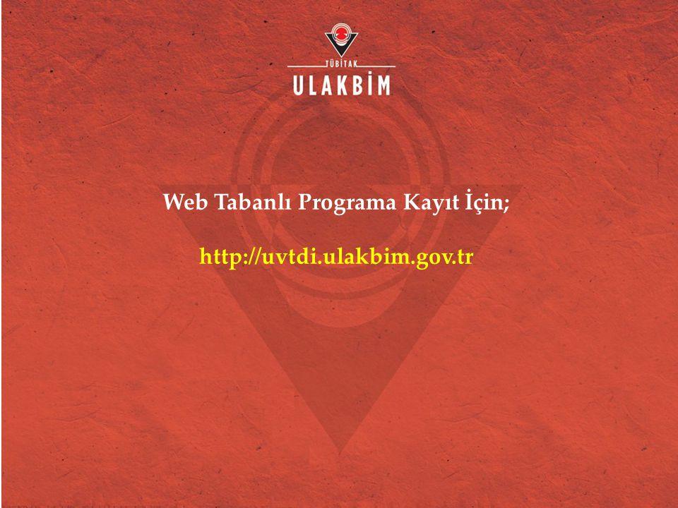 Web Tabanlı Programa Kayıt İçin; http://uvtdi.ulakbim.gov.tr