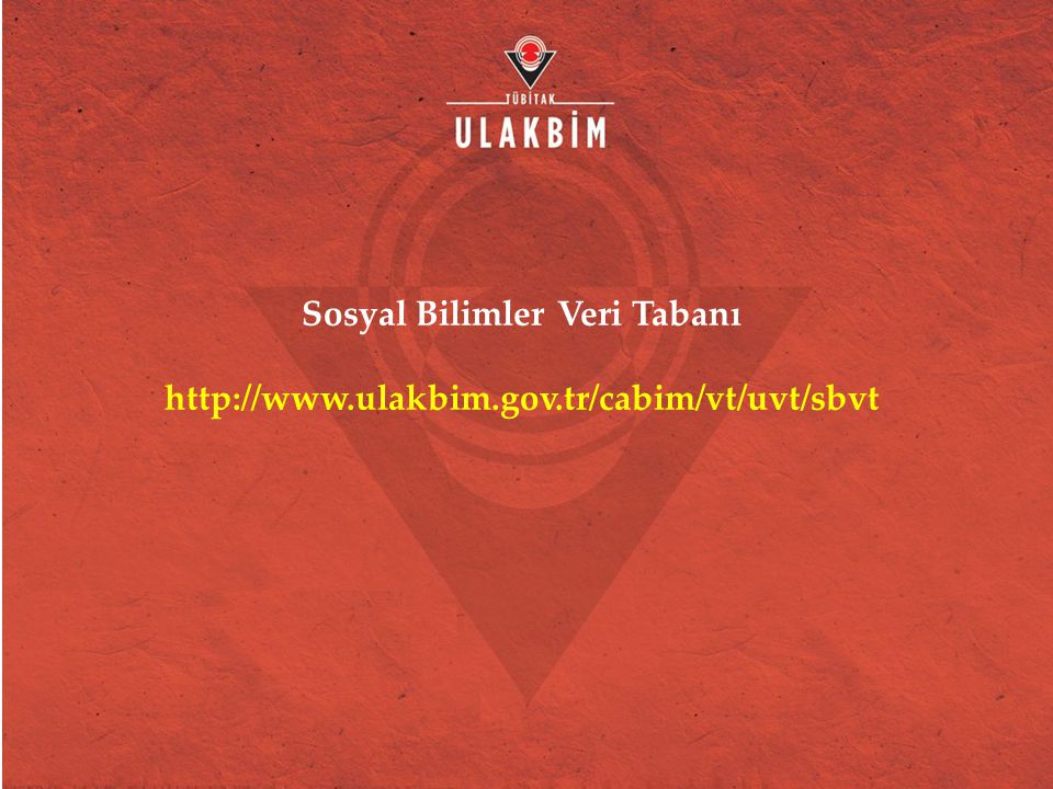 Sosyal Bilimler Veri Tabanı http://www.ulakbim.gov.tr/cabim/vt/uvt/sbvt