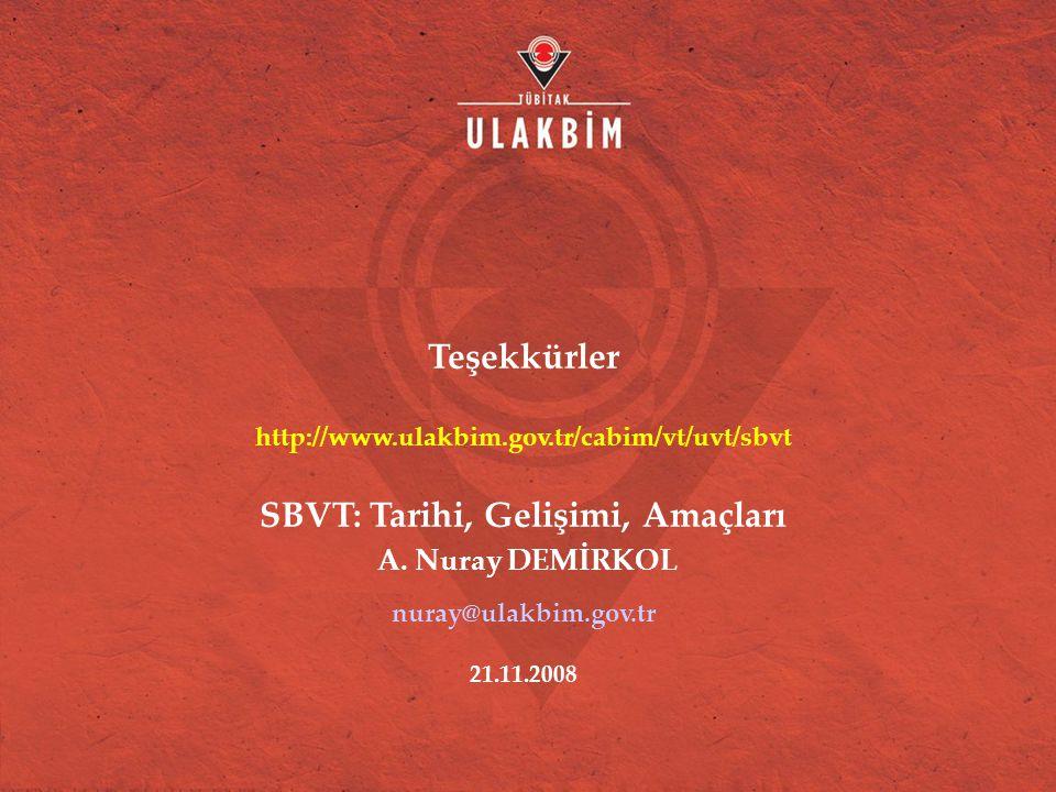 Teşekkürler http://www.ulakbim.gov.tr/cabim/vt/uvt/sbvt SBVT: Tarihi, Gelişimi, Amaçları A.