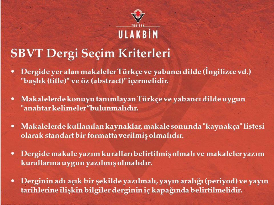 SBVT Dergi Seçim Kriterleri Dergide yer alan makaleler Türkçe ve yabancı dilde (İngilizce vd.) başlık (title) ve öz (abstract) içermelidir.