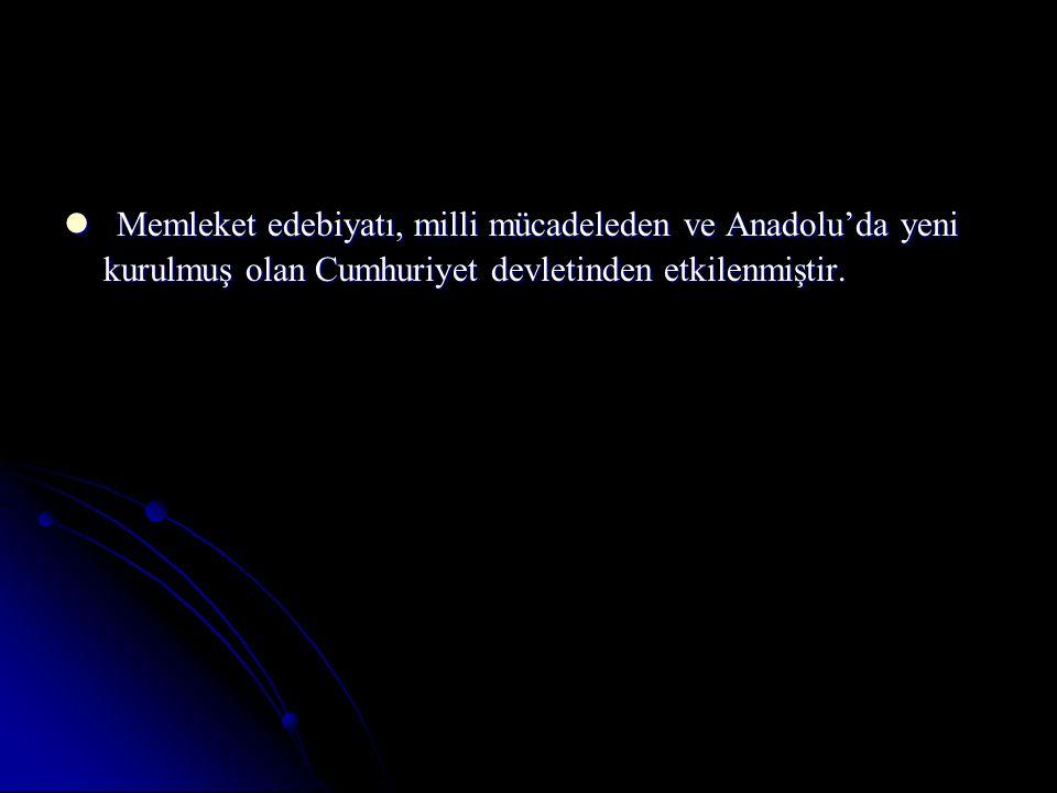 Memleket edebiyatı, milli mücadeleden ve Anadolu'da yeni kurulmuş olan Cumhuriyet devletinden etkilenmiştir.