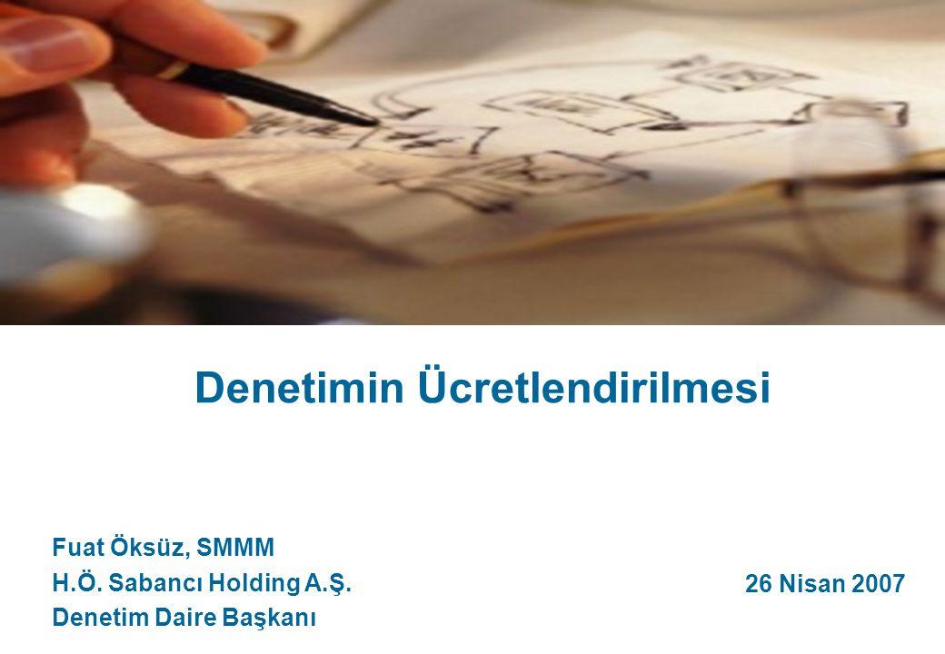 26 Nisan 2007 Denetimin Ücretlendirilmesi Fuat Öksüz, SMMM H.Ö.