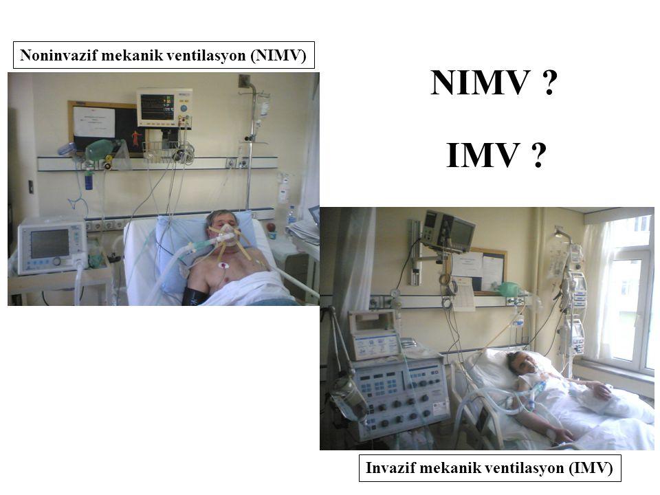 Noninvazif mekanik ventilasyon (NIMV) Invazif mekanik ventilasyon (IMV) NIMV ? IMV ?
