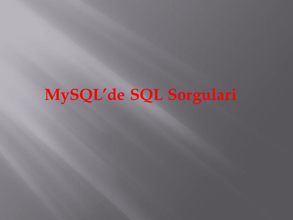 MySQL'de SQL Sorgulari
