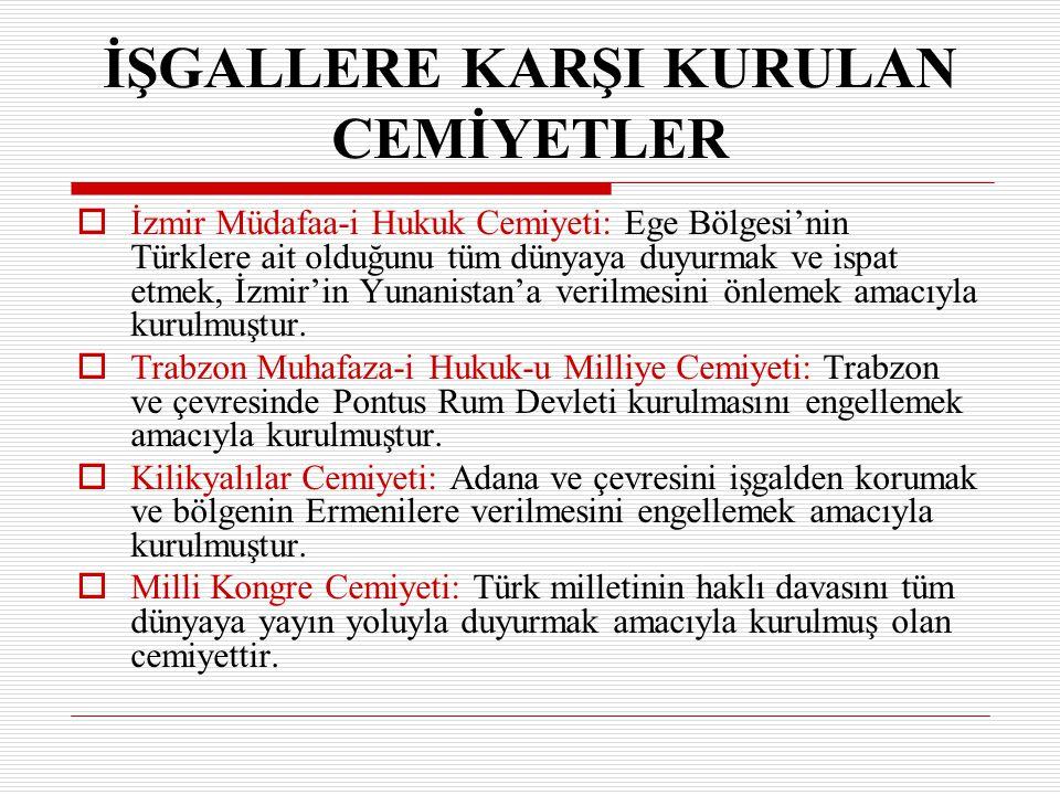 İİ zmir Müdafaa-i Hukuk Cemiyeti: Ege Bölgesi'nin Türklere ait olduğunu tüm dünyaya duyurmak ve ispat etmek, İzmir'in Yunanistan'a verilmesini önlem