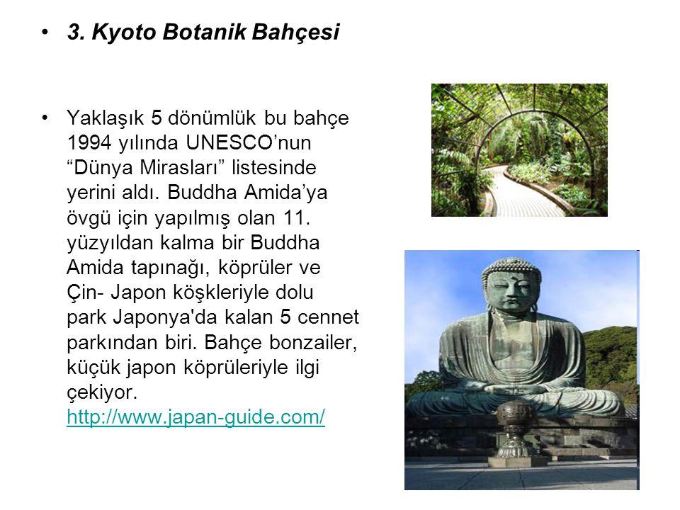 """3. Kyoto Botanik Bahçesi Yaklaşık 5 dönümlük bu bahçe 1994 yılında UNESCO'nun """"Dünya Mirasları"""" listesinde yerini aldı. Buddha Amida'ya övgü için yapı"""