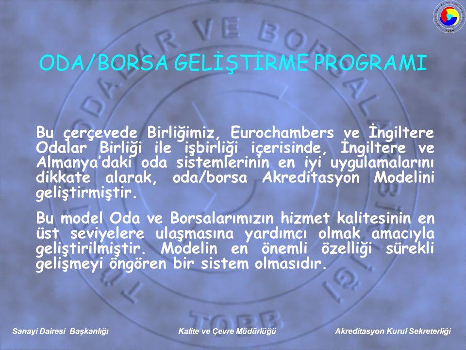 Sanayi Dairesi Başkanlığı Kalite ve Çevre Müdürlüğü Akreditasyon Kurul Sekreterliği Bu çerçevede Birliğimiz, Eurochambers ve İngiltere Odalar Birliği