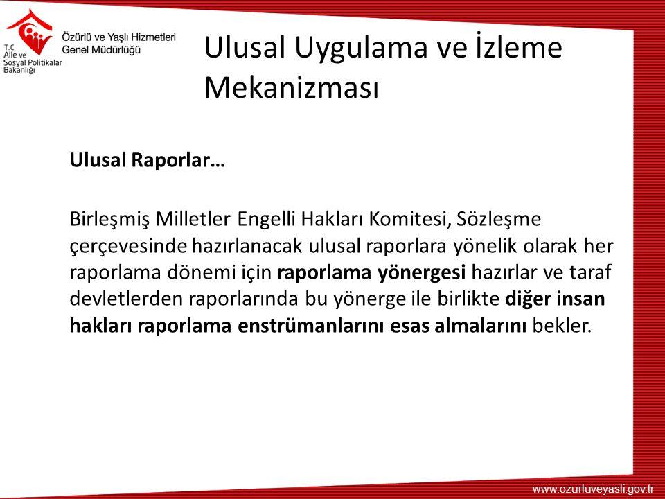 www.ozurluveyasli.gov.tr Ulusal Uygulama ve İzleme Mekanizması Ulusal Raporlar… Birleşmiş Milletler Engelli Hakları Komitesi, Sözleşme çerçevesinde ha