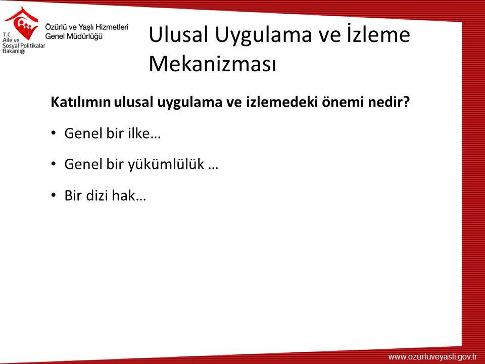 www.ozurluveyasli.gov.tr Ulusal Uygulama ve İzleme Mekanizması Katılımın ulusal uygulama ve izlemedeki önemi nedir.