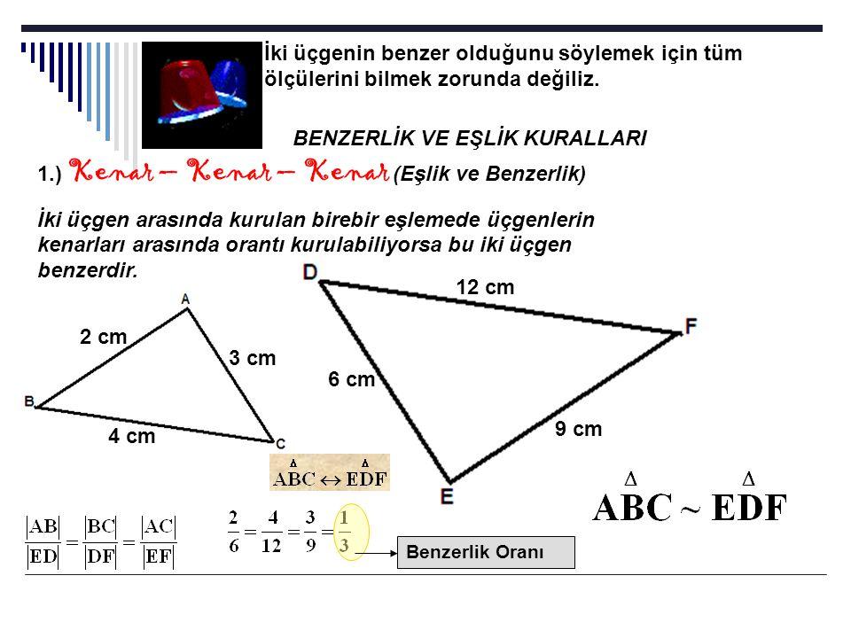 İki üçgenin benzer olduğunu söylemek için tüm ölçülerini bilmek zorunda değiliz. BENZERLİK VE EŞLİK KURALLARI 1.) Kenar – Kenar – Kenar (Eşlik ve Benz