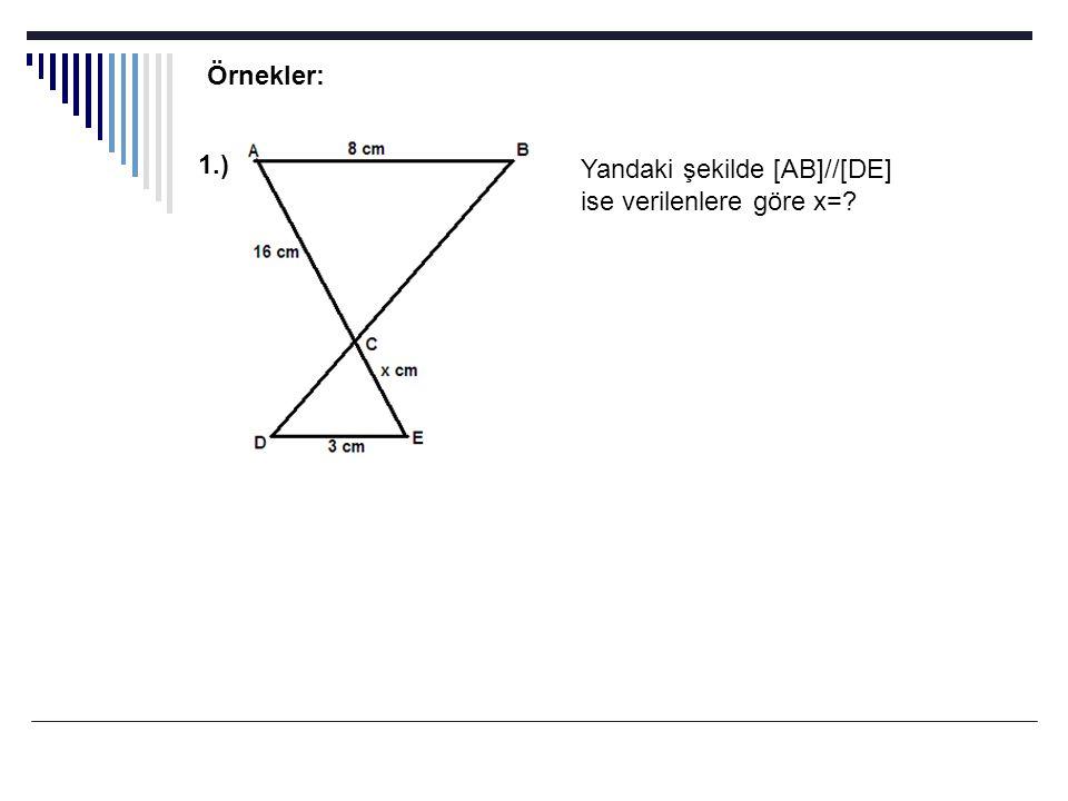 Bir üçgende kenarlardan birine paralel ve diğer iki kenarı kesen bir doğru parçası çizildiğinde oluşan yeni üçgenle bir önceki üçgen benzerdir.