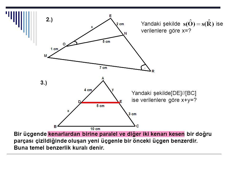 Bir üçgende kenarlardan birine paralel ve diğer iki kenarı kesen bir doğru parçası çizildiğinde oluşan yeni üçgenle bir önceki üçgen benzerdir. Buna t