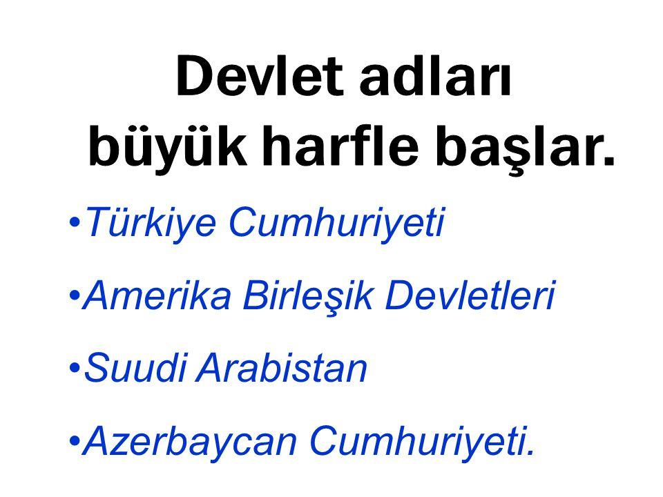 Türkiye Cumhuriyeti Amerika Birleşik Devletleri Suudi Arabistan Azerbaycan Cumhuriyeti.