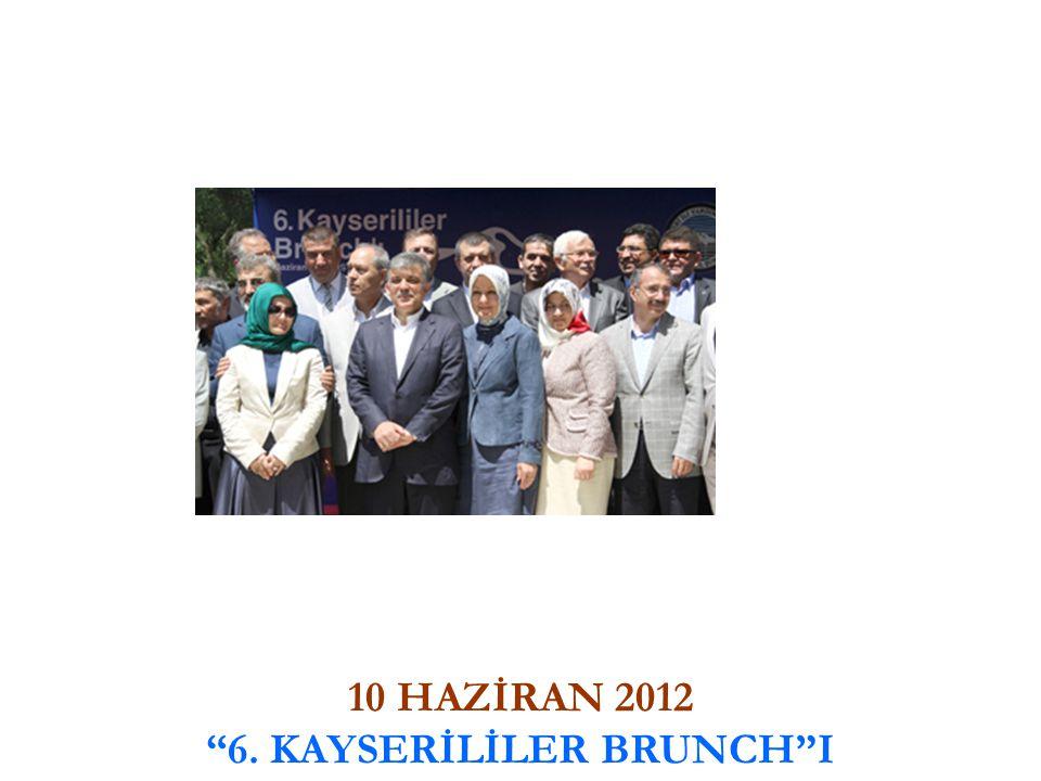 10 HAZİRAN 2012 6. KAYSERİLİLER BRUNCH I
