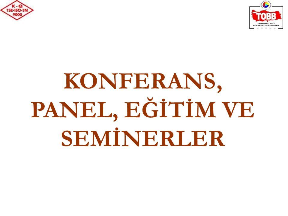 KONFERANS, PANEL, EĞİTİM VE SEMİNERLER