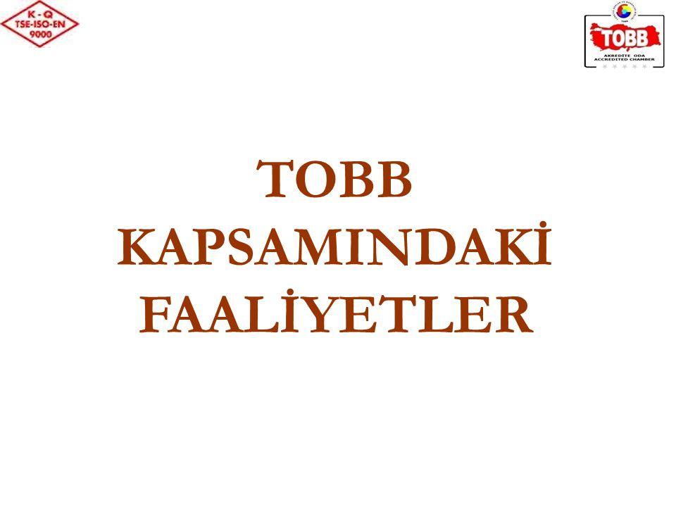 TOBB KAPSAMINDAKİ FAALİYETLER