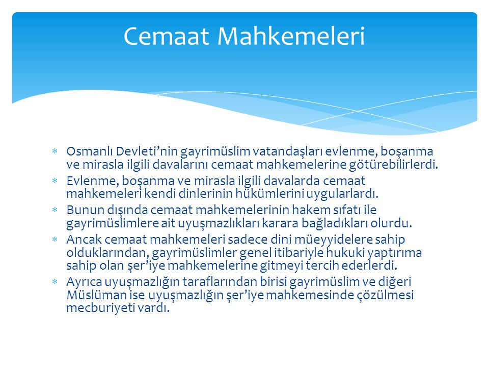  Osmanlı Devleti'nde iki tarafın da yabancı olduğu davalara konsolosluk mahkemeleri bakardı.