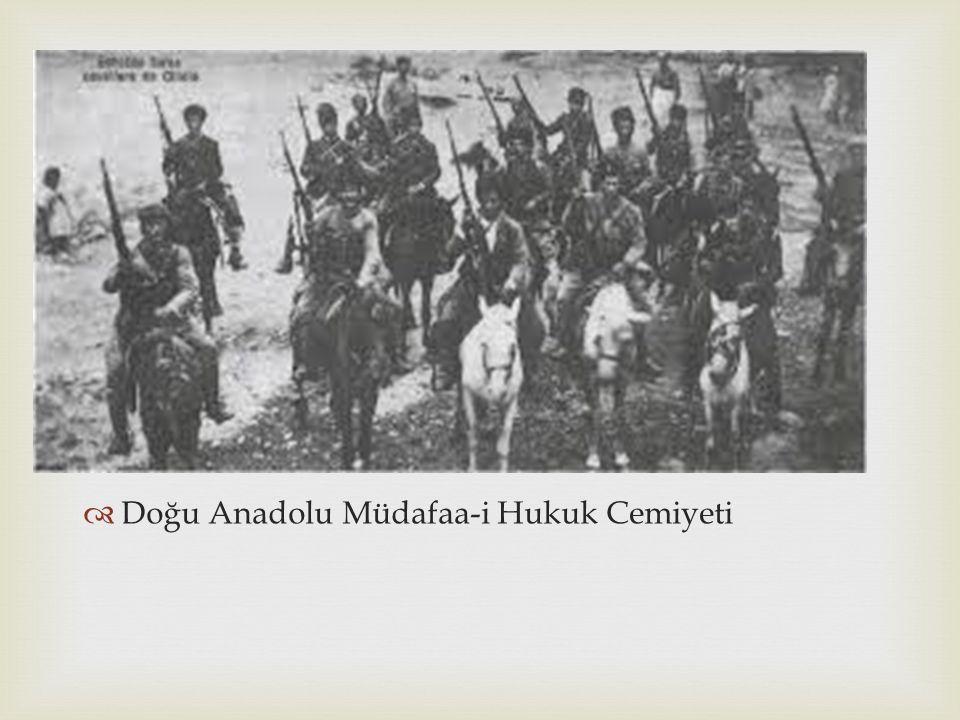  Bu cemiyetler:  Trakya Paşaeli Cemiyeti  İzmir Müdafaa-i Hukuk Cemiyeti  İzmir Reddi İlhak Cemiyeti  Doğu Anadolu Müdafaa-i Hukuk Cemiyeti  Trabzon Muhafaza-i Hukuku Milliye Cemiyet  Kilikyalılar Cemiyeti  Milli Kongre Cemiyeti 'dir