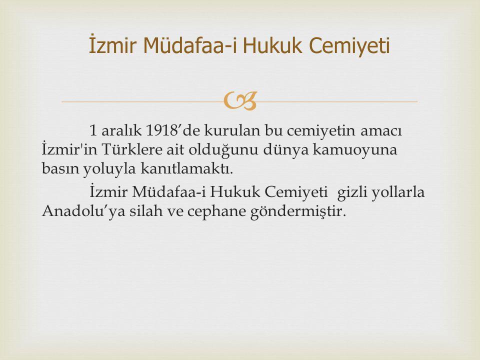  1 aralık 1918'de kurulan bu cemiyetin amacı İzmir'in Türklere ait olduğunu dünya kamuoyuna basın yoluyla kanıtlamaktı. İzmir Müdafaa-i Hukuk Cemiyet