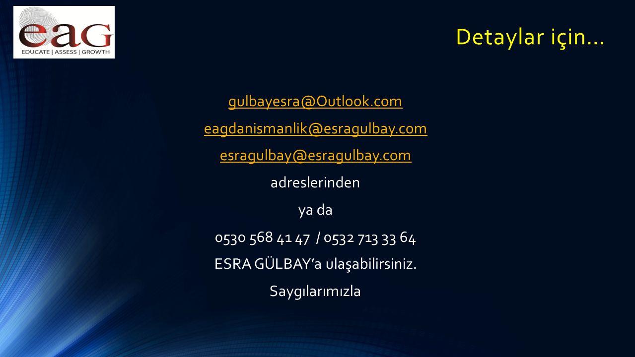 Detaylar için… gulbayesra@Outlook.com eagdanismanlik@esragulbay.com esragulbay@esragulbay.com adreslerinden ya da 0530 568 41 47 / 0532 713 33 64 ESRA