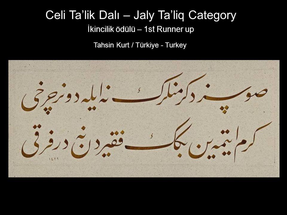 Celi Ta'lik Dalı – Jaly Ta'liq Category İkincilik ödülü – 1st Runner up Tahsin Kurt / Türkiye - Turkey