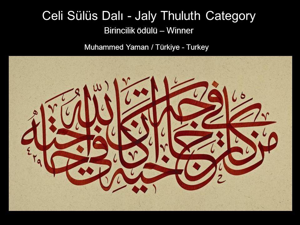 Celi Sülüs Dalı - Jaly Thuluth Category Birincilik ödülü – Winner Muhammed Yaman / Türkiye - Turkey